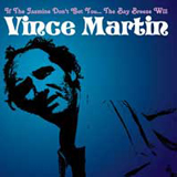 <b>Vince Martin</b> - If The Jasmine Don&#39;t Get You... The Bay Breeze Will (1969) - VinceMartin